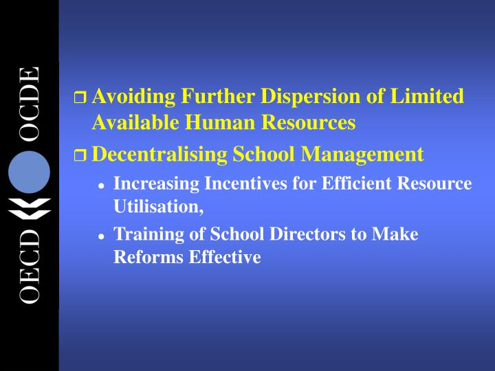 Avoiding Further Dispersion of Limited Available Human Resources