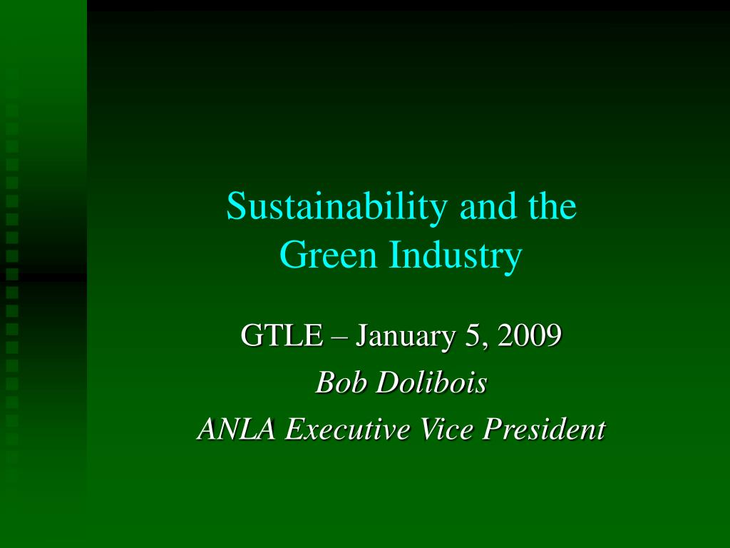 sustainability and the green industry l.