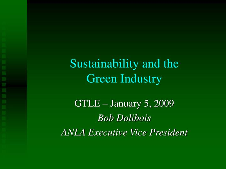 Sustainability and the green industry