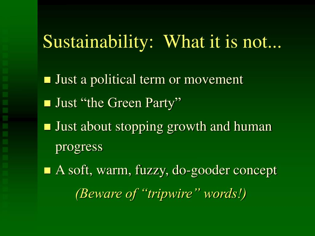 Sustainability:  What it is not...