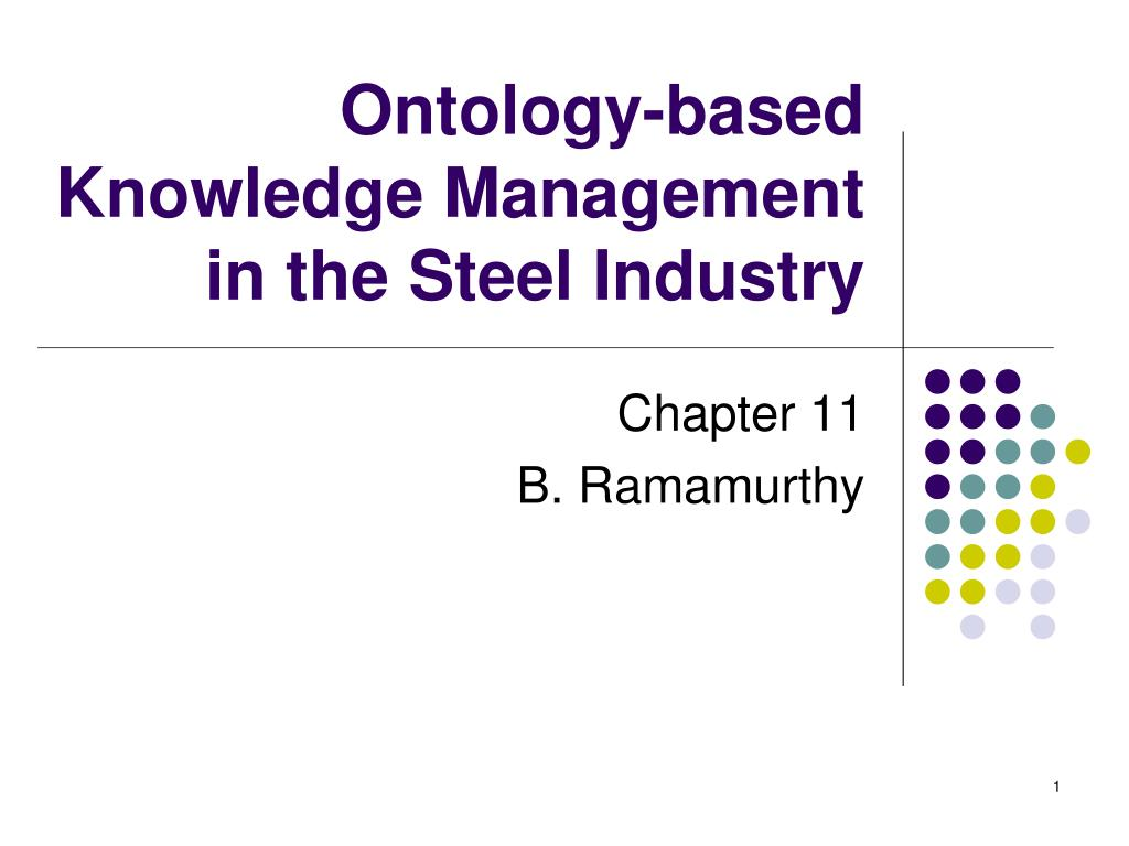 ontology based knowledge management in the steel industry l.