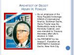architect of deceit henry h fowler