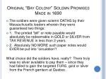 original bay colony solemn promises made in 1690