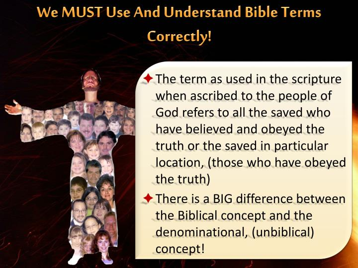 We MUST Use And Understand Bible Terms Correctly!