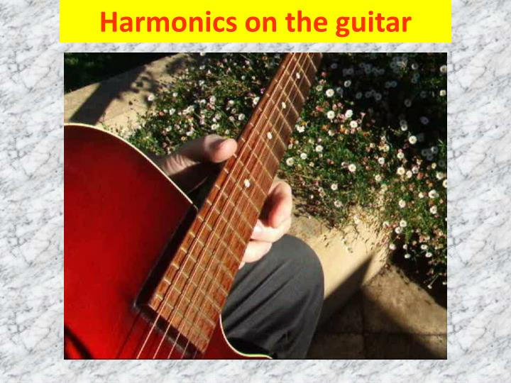 Harmonics on the guitar