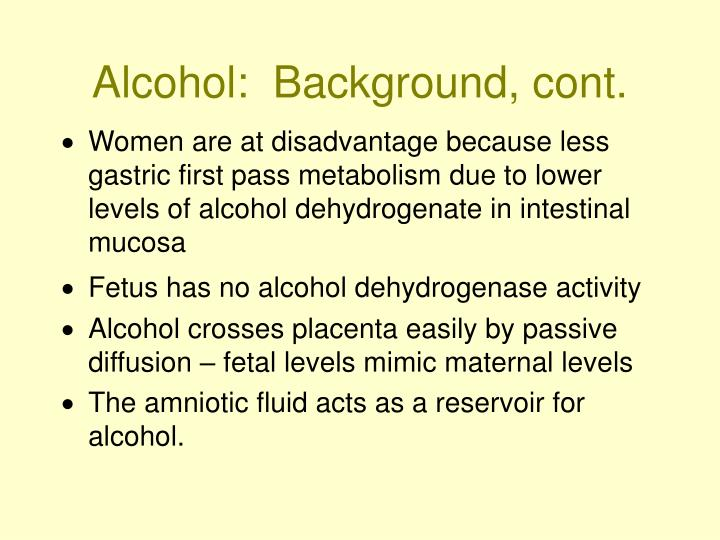 Alcohol:  Background, cont.