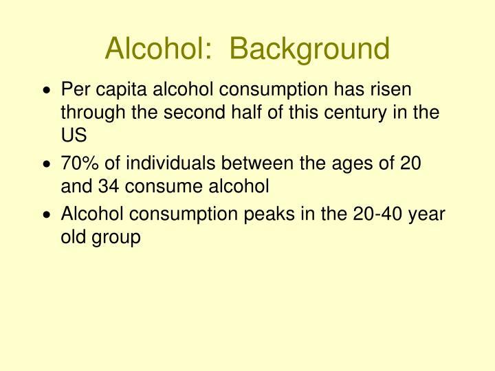 Alcohol:  Background