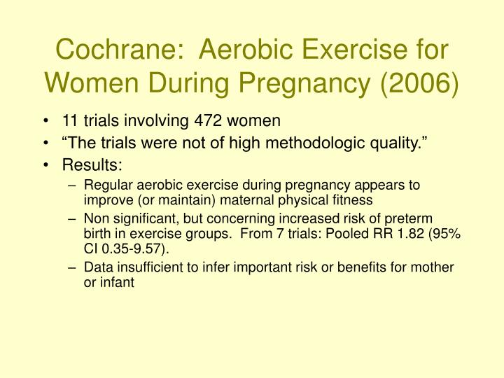 Cochrane:  Aerobic Exercise for Women During Pregnancy (2006)