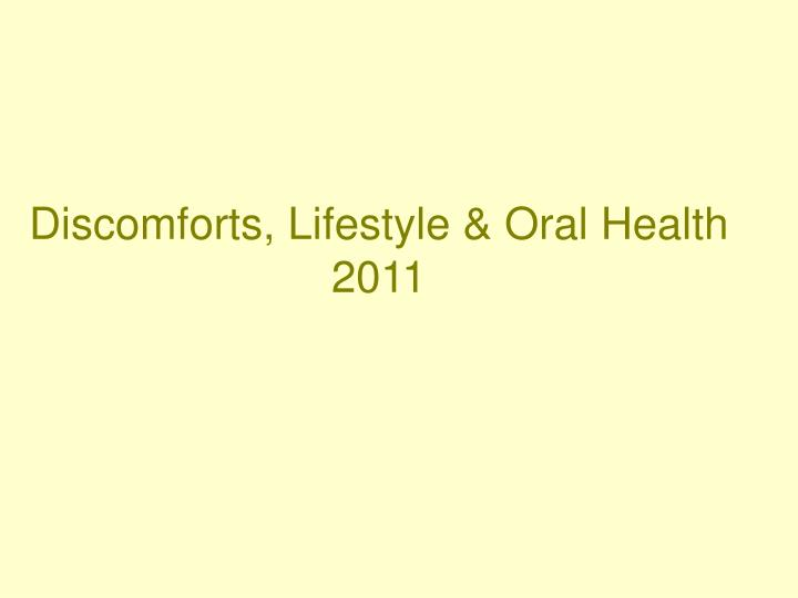 Discomforts lifestyle oral health 2011