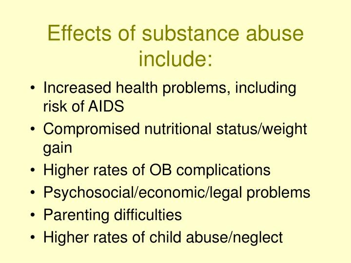 Effects of substance abuse include:
