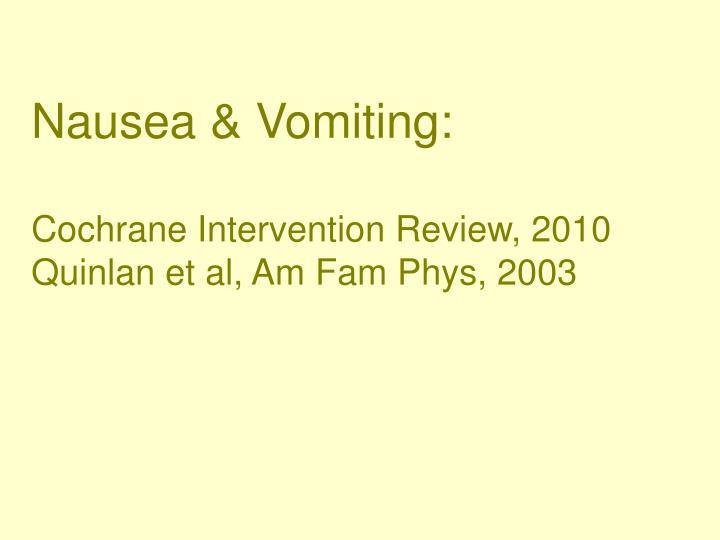 Nausea vomiting cochrane intervention review 2010 quinlan et al am fam phys 2003