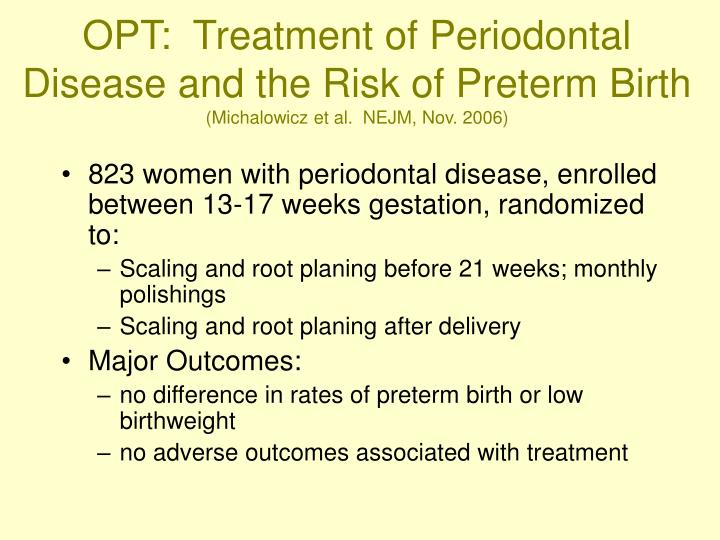 OPT:  Treatment of Periodontal Disease and the Risk of Preterm Birth