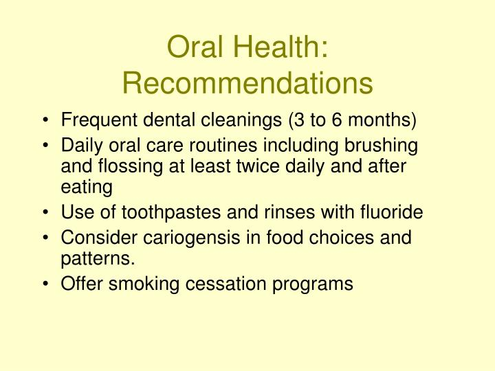 Oral Health:  Recommendations