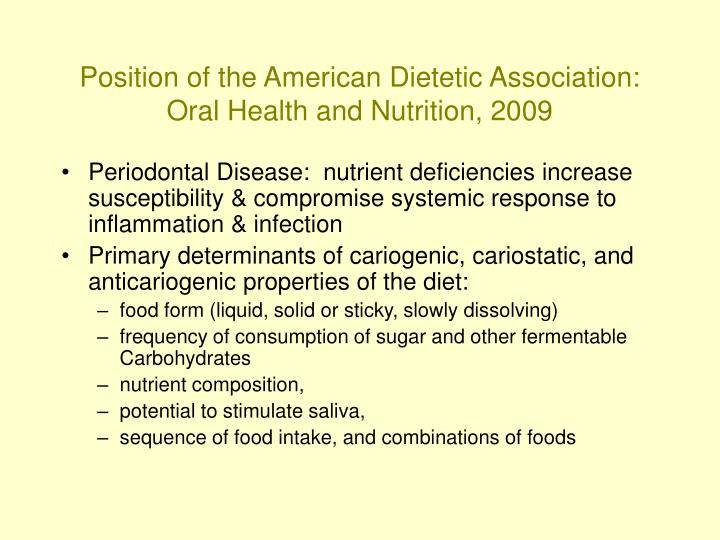 Position of the American Dietetic Association: Oral Health and Nutrition, 2009