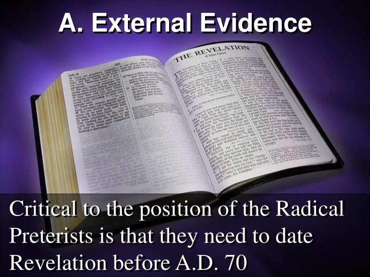 Critical to the position of the Radical Preterists is that they need to date Revelation before A.D. 70
