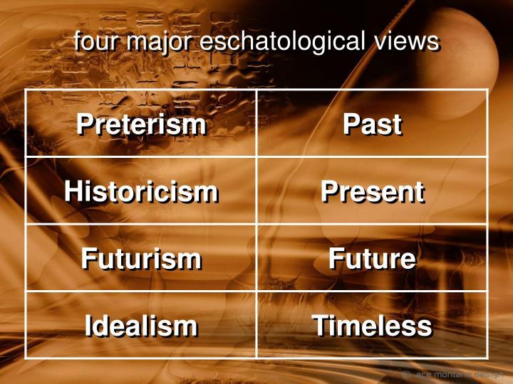 four major eschatological views