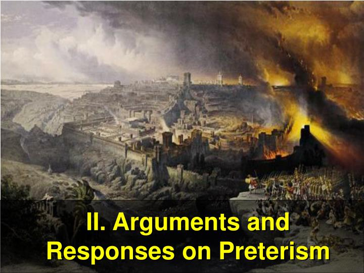 II. Arguments and Responses on Preterism