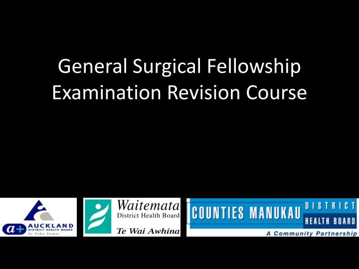 general surgical fellowship examination revision course n.