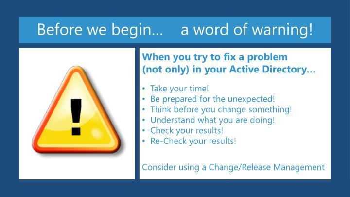 Before we begin…    a word of warning!