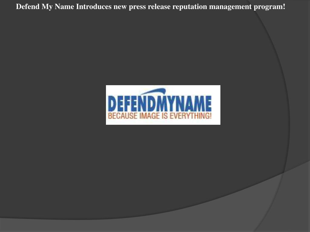 Defend My Name Introduces new press release reputation management program!