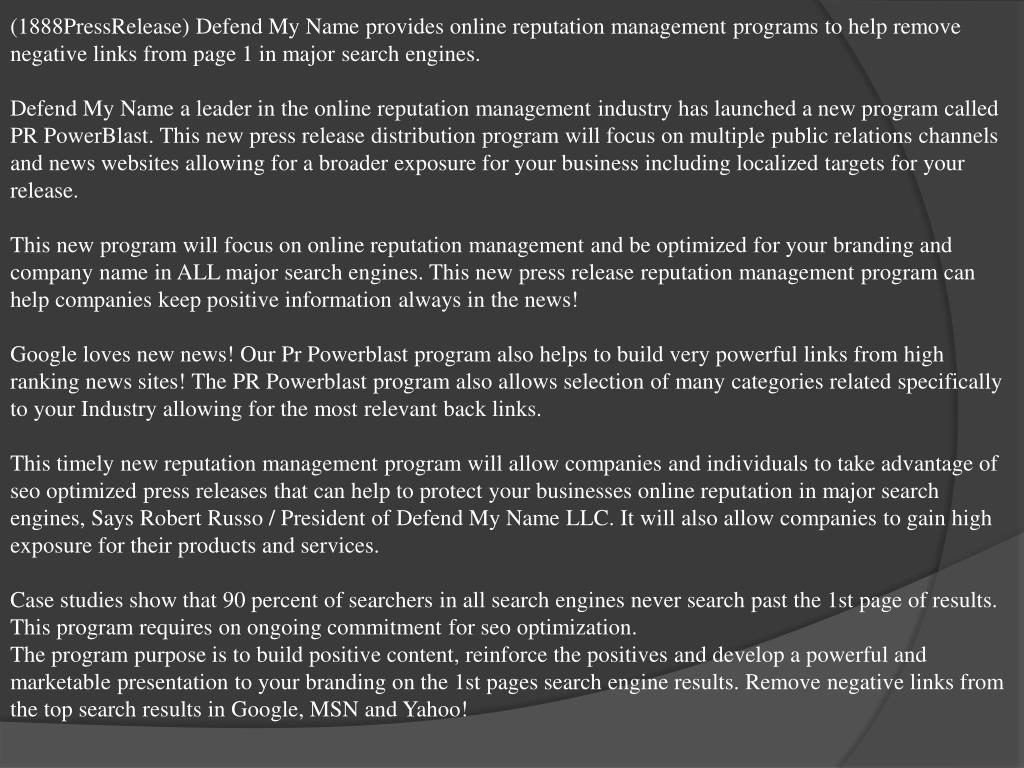 (1888PressRelease) Defend My Name provides online reputation management programs to help remove negative links from page 1 in major search engines.