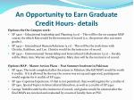 an opportunity to earn graduate credit hours details