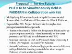 proposal i for the future peli ii to be simultaneously held in pakistan in collaboration with psu