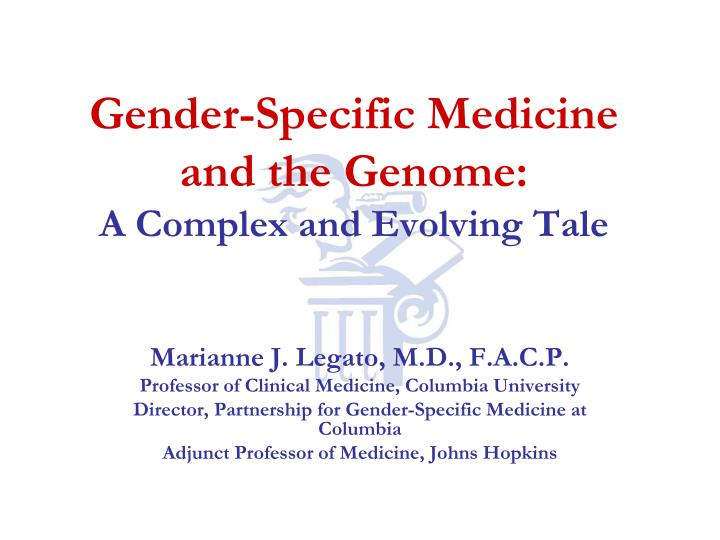 gender specific medicine and the genome a complex and evolving tale n.