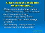 classic buyout candidates under pressure