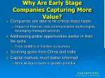 why are early stage companies capturing more value