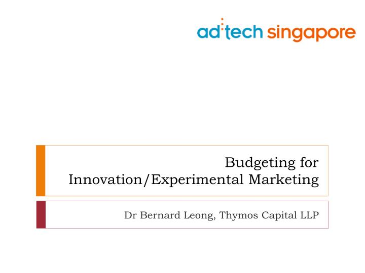 Budgeting for innovation experimental marketing