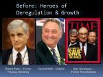 before heroes of deregulation growth