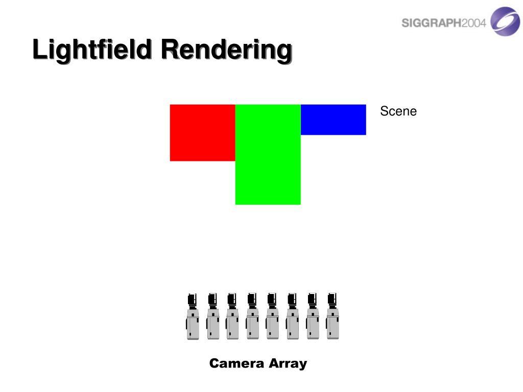 Lightfield Rendering