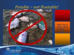 potable not floatable