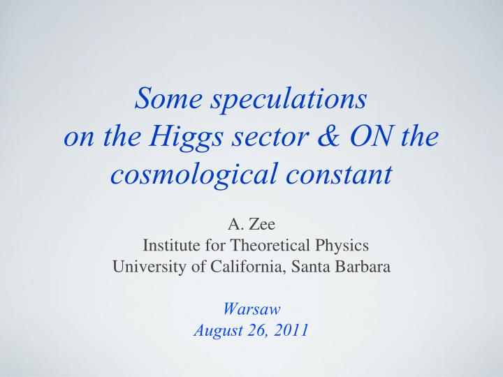 some speculations on the higgs sector on the cosmological constant n.