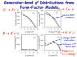 generator level q 2 distributions from form factor models
