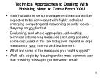 technical approaches to dealing with phishing need to come from you