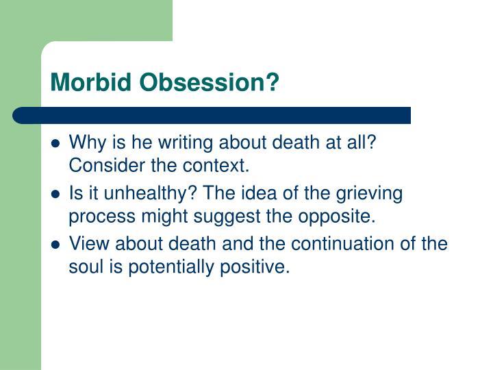 Morbid Obsession?