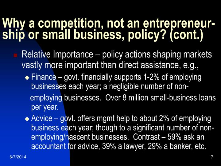 Why a competition, not an entrepreneur- ship or small business, policy? (cont.)