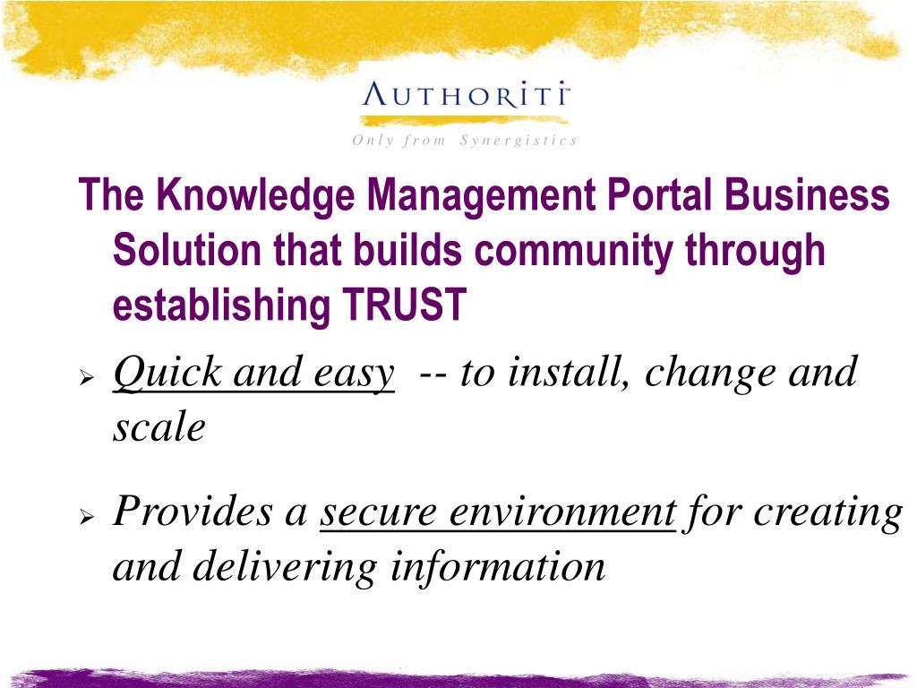 The Knowledge Management Portal Business Solution that builds community through establishing TRUST