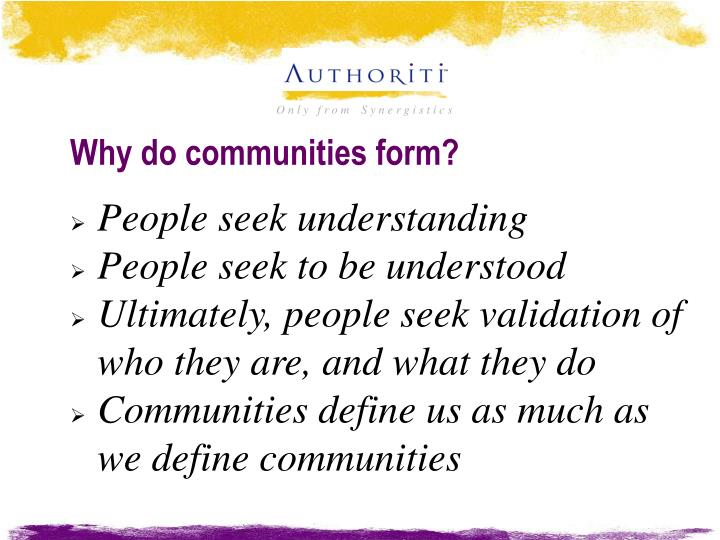 Why do communities form?