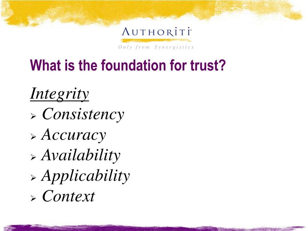 What is the foundation for trust?