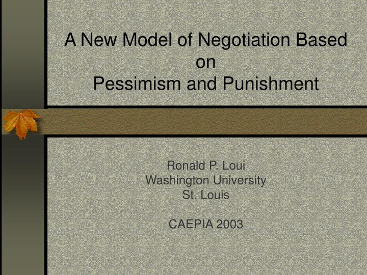 a new model of negotiation based on pessimism and punishment n.