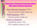 estimation of resting energy expenditure ree with prediction equations