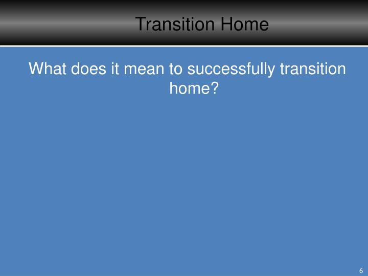 Transition Home