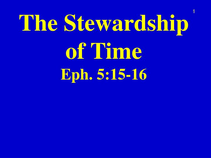 The stewardship of time eph 5 15 16