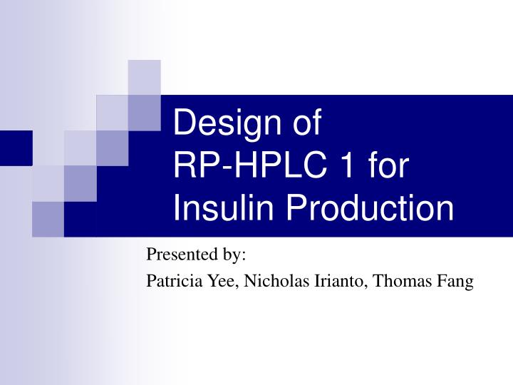PPT - Design of RP-HPLC 1 for Insulin Production PowerPoint