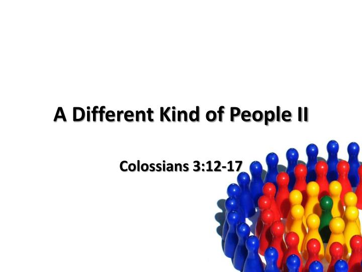 a different kind of people ii