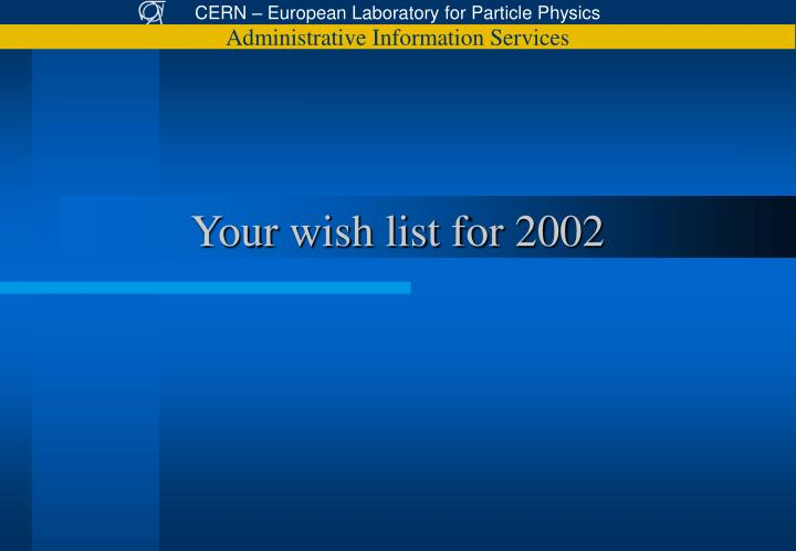 Your wish list for 2002