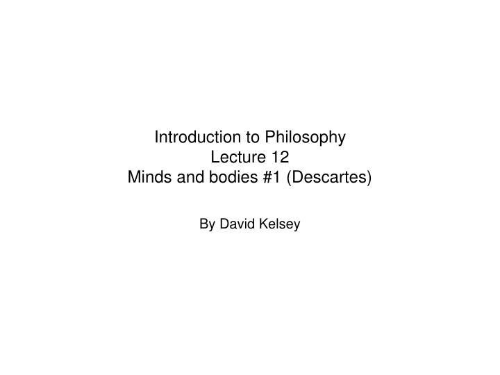 descartes relationship between mind and body In this essay i try to avoid terminology confusion by regarding mind, soul and spirit as the opposite of the body, as in immaterial substance is the opposite of material substance, and hence considering them as the same1 it is also assumed that form other than body does exist.